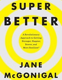 """CityU Library Reviews """"SuperBetter: A Revolutionary Approach to Getting Stronger, Happier, Braver and More Resilient–Powered by the Science of Games"""""""